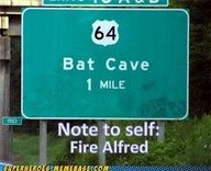 Bat Cave - 1 Mile - Note to self:  Fire Alfred!