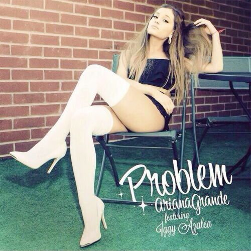 Ariana Grande Problem Feat Iggy Azalea This Is Probably The