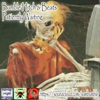 Bumble,Hitch & Beats - Patiently Waiting by SamBumble - BHB on SoundCloud