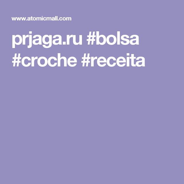 prjaga.ru #bolsa #croche #receita