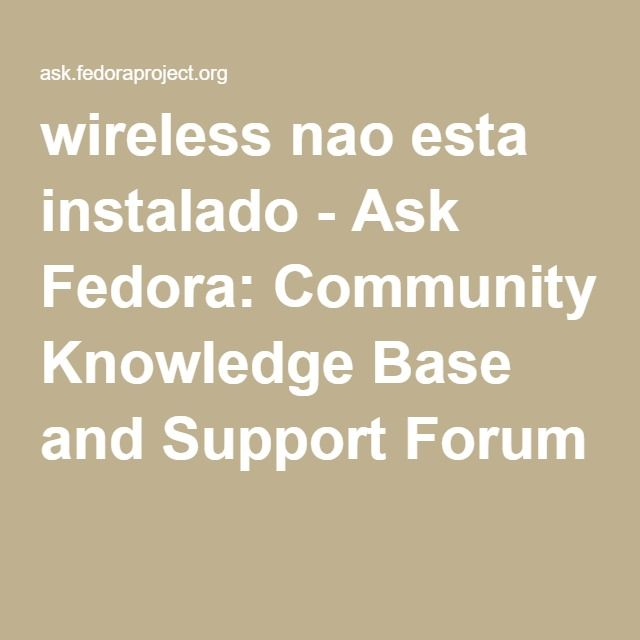 wireless nao esta instalado - Ask Fedora: Community Knowledge Base and Support Forum