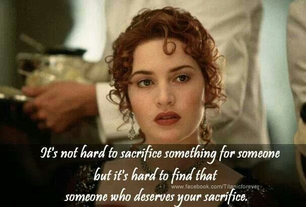 Sacrifice | Words in 2019 | Titanic quotes, Titanic movie ...