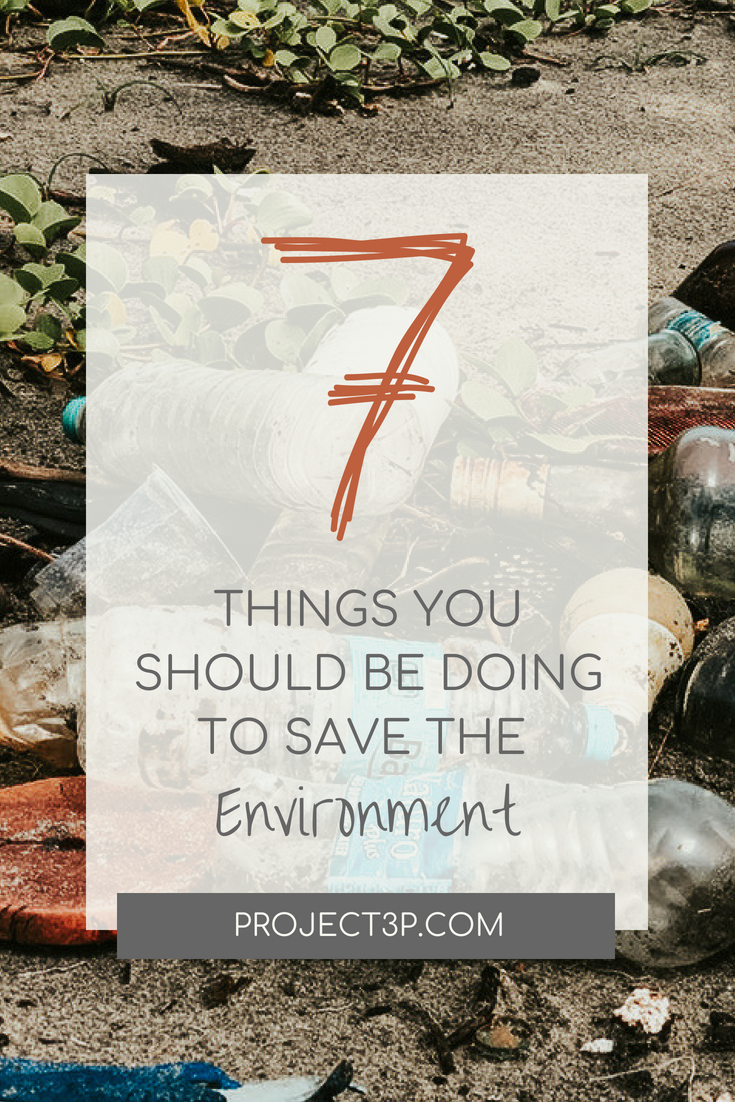 7 Things You Should Be Doing to Save the Environment - Eco ...