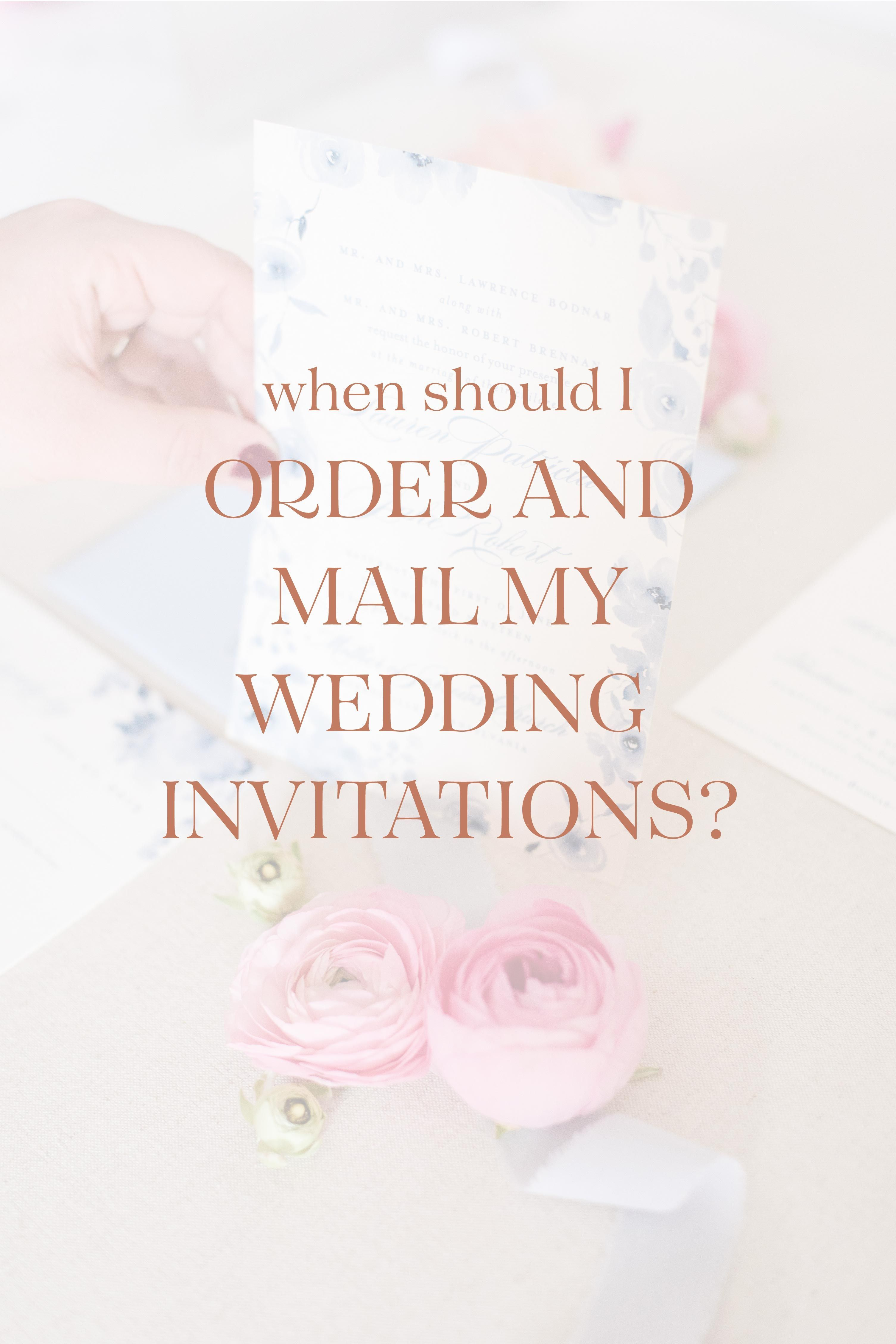 When To Order Wedding Invitations Mail Wedding Invitations Order Wedding Invitations Wedding Stationery Tips