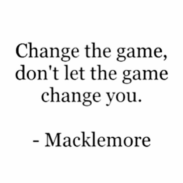 Change the game...