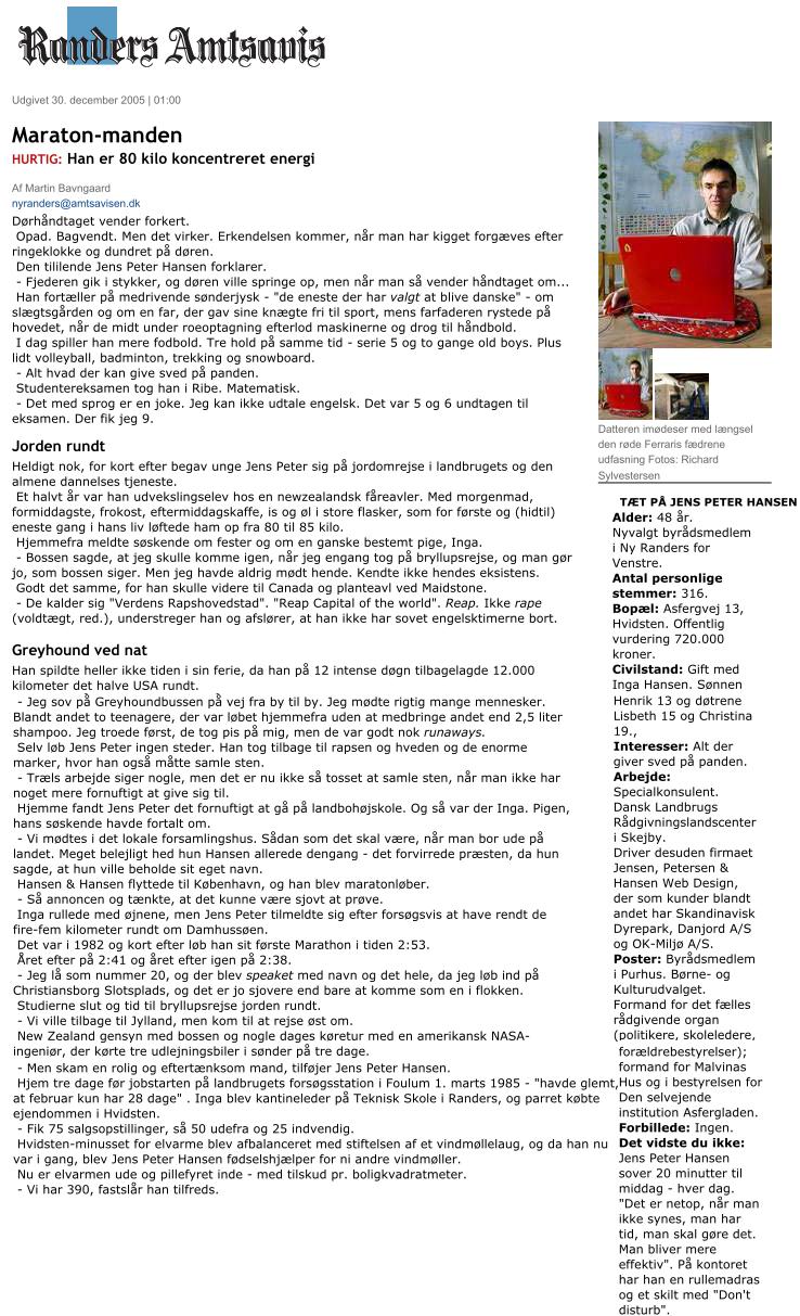 Portræt artikel efter jeg fra plads som nr. 28 på Venstres liste blev valgt til Byrådet i Ny Randers i 2005.
