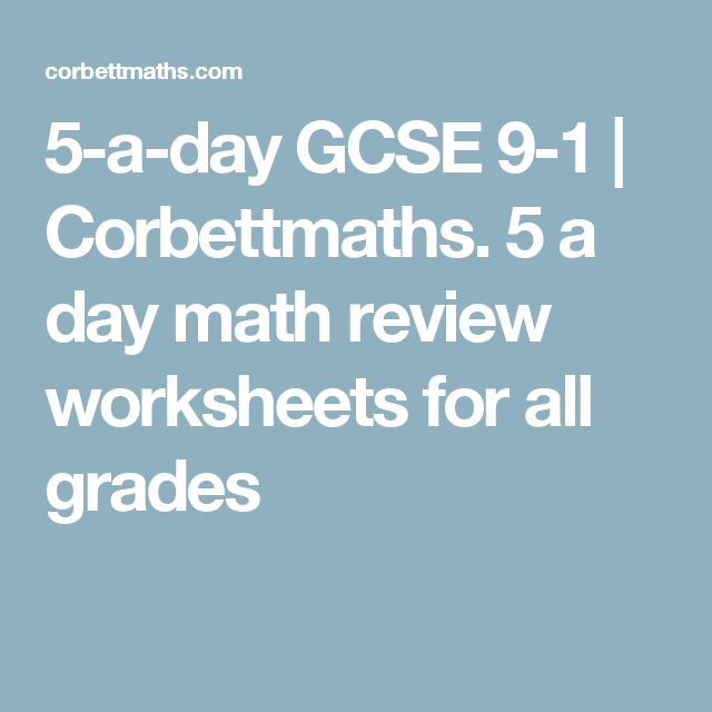 5-a-day GCSE 9-1 | Corbettmaths. 5 a day math review worksheets for ...
