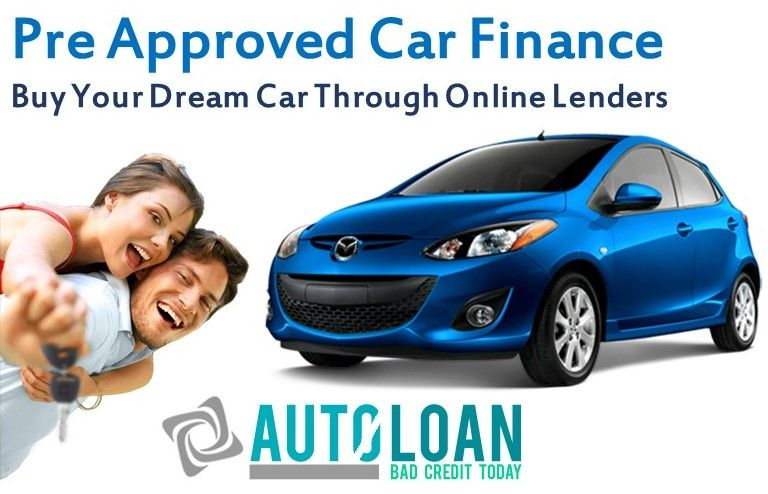 Pre Approved Car Finance Get Auto Financine With Bad Credit And Finalize The Best Deal Car Finance Finance Finance Loans