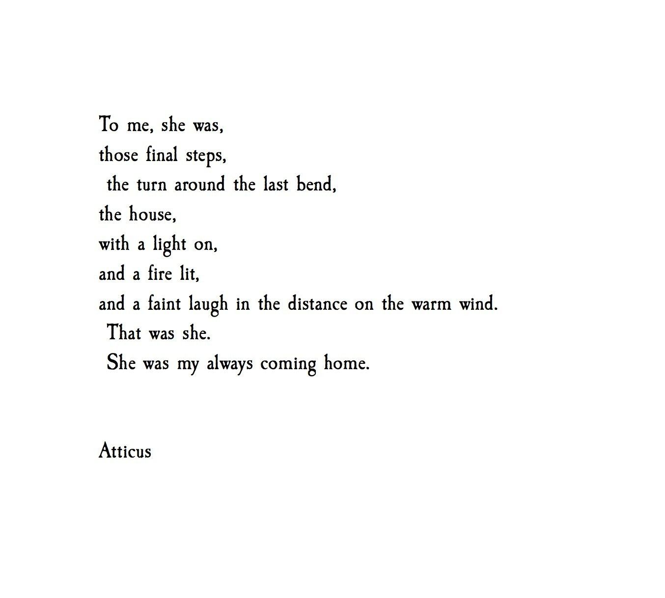 My Coming Home At Atticuspoetry Atticuspoetry Love Quotes Witty