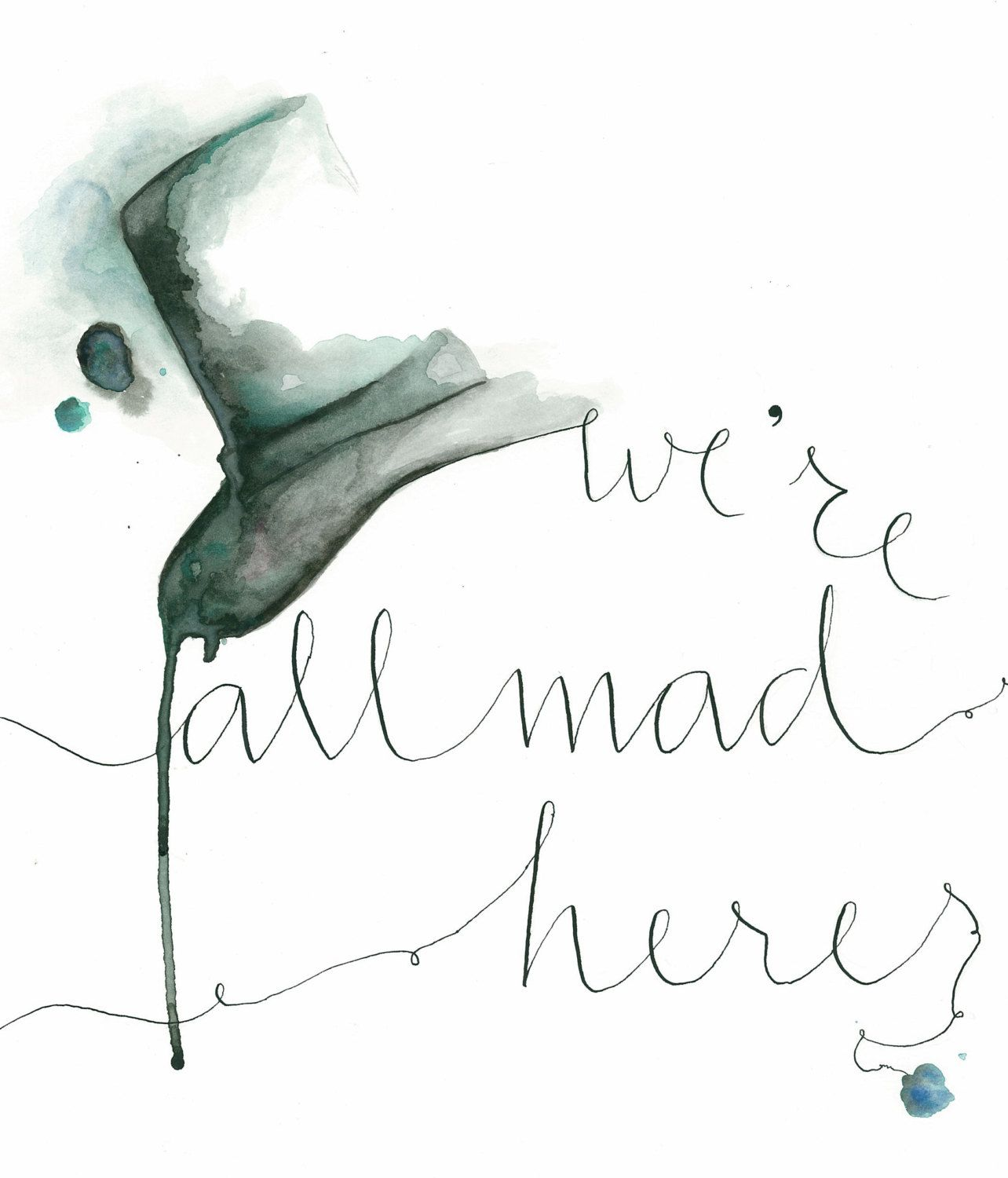 Print from original watercolor-calligraphy collection inspired by the Mad Hatter. $22.00, via Etsy.
