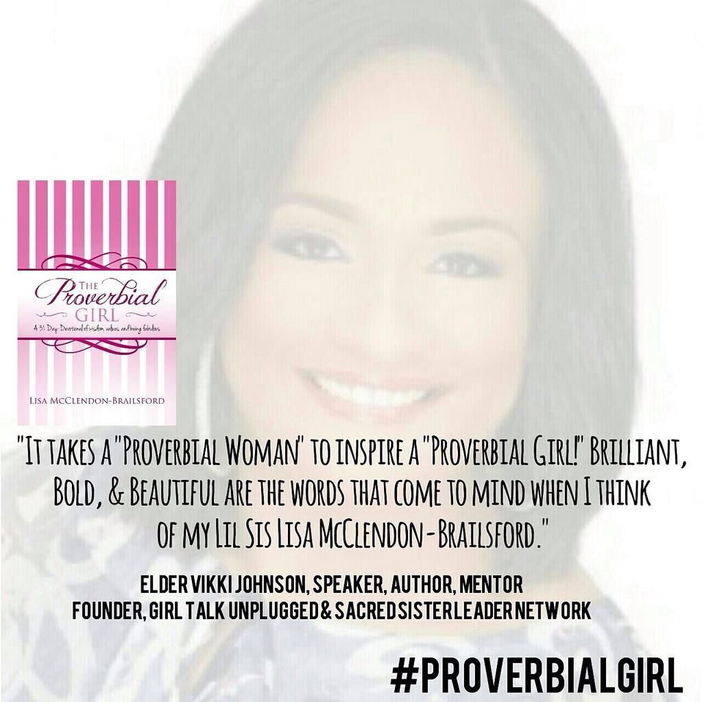 Proud of my Lil Sis Lisa McClendon Brailsford.  GET THIS BOOK for the special girls in your life. #ProverbialGirl