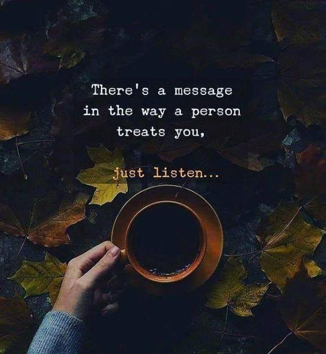 Es gibt eine Botschaft in der Art, wie eine Person Sie behandelt. Einfach zuhören. - #Art #behandelt #Botschaft #der #eine #einfach #es #gibt #motivation #Person #Sie #wie #zuhören