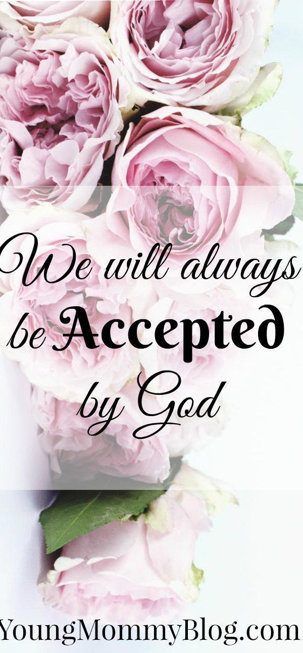 We will always be accepted by god no matter what youre going through in life know that you will always solutioingenieria Images