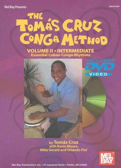 The Tomas Cruz Conga Method: Intermediate, Essential Cuban Conga Rhythms