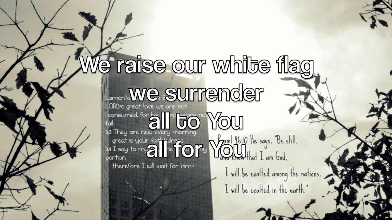 White Flag-Chris Tomlin [lyrics] | videos | Pinterest | White flag ...