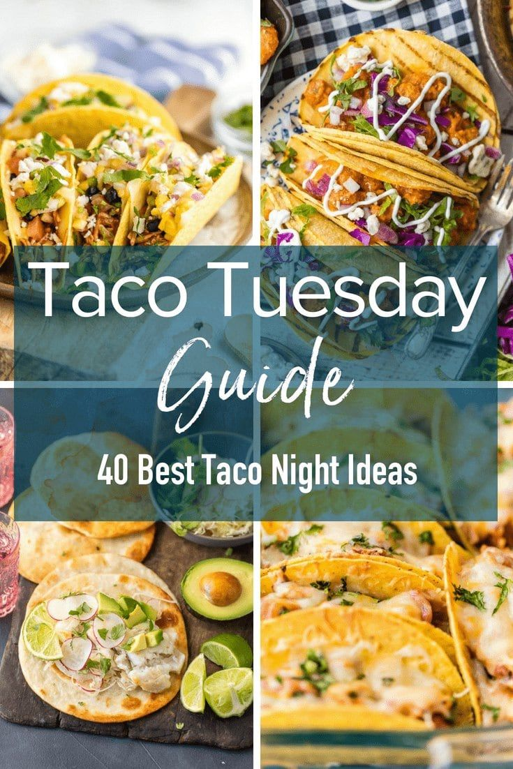 40 Best Taco Night Ideas (Guide to Taco Tuesday)
