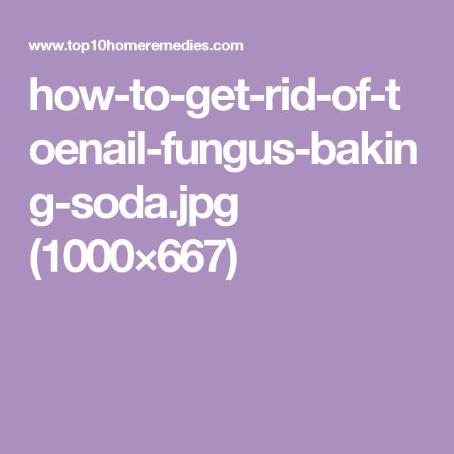How-to-get-rid-of-toenail-fungus-baking-soda.jpg (1000×667