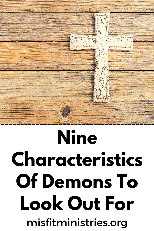 Nine Characteristics Of Demons - Misfit Ministries