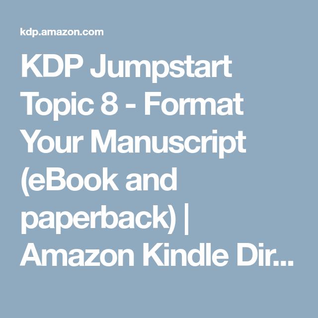 Kdp Jumpstart Topic 8 Format Your Manuscript Ebook And