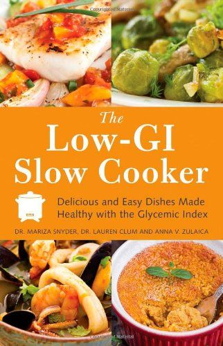Low GI Slow Cooker Cookbook: Amazon.co.uk: Snyder, Clum: 9781612431802: Books
