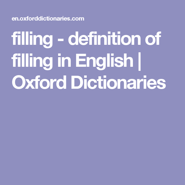 Filling Definition Of Filling In English Oxford Dictionaries