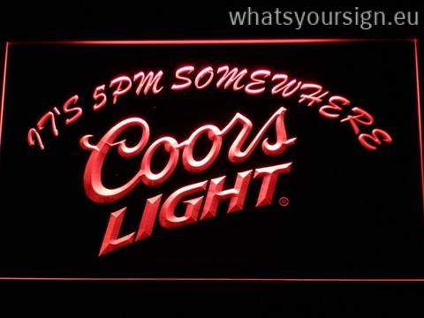 Coors Light It S 5pm Somewhere Neon Signs Coors Light Bar Led