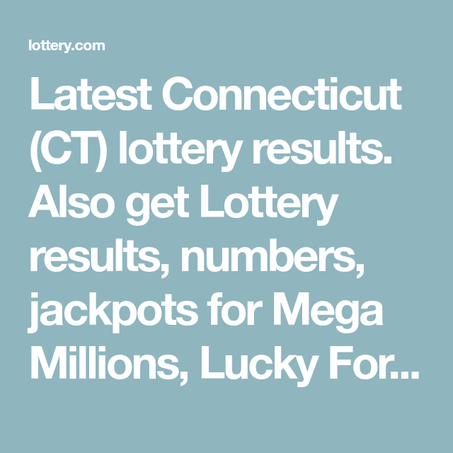 Latest Connecticut (CT) lottery results  Also get Lottery
