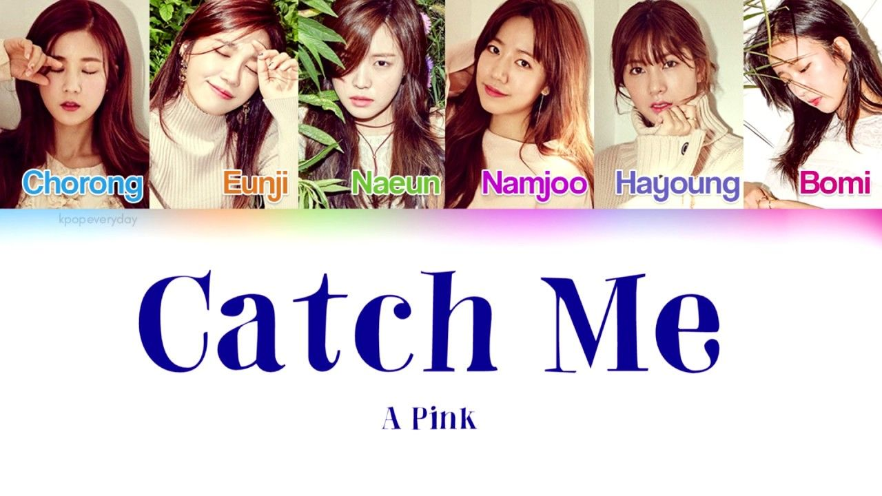 APink (에이핑크) - Catch Me [Color Coded Lyrics, Hangul, Rom, English]