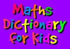 A Maths Dictionary for Kids