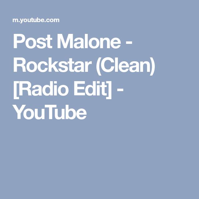 Post Malone - Rockstar (Clean) [Radio Edit] - YouTube | Good Vibes ...