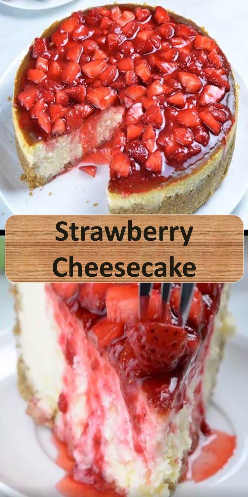Strawberry Cheesecake in 2020 Strawberry recipes