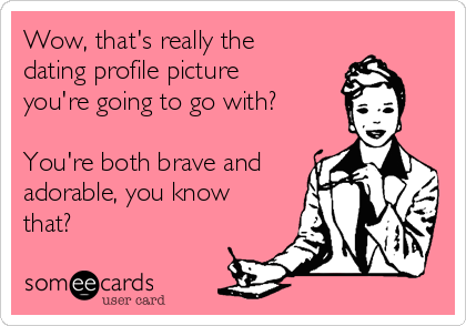 Sarcasm dating profile