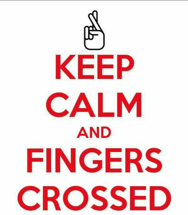 Keep fingers crossed