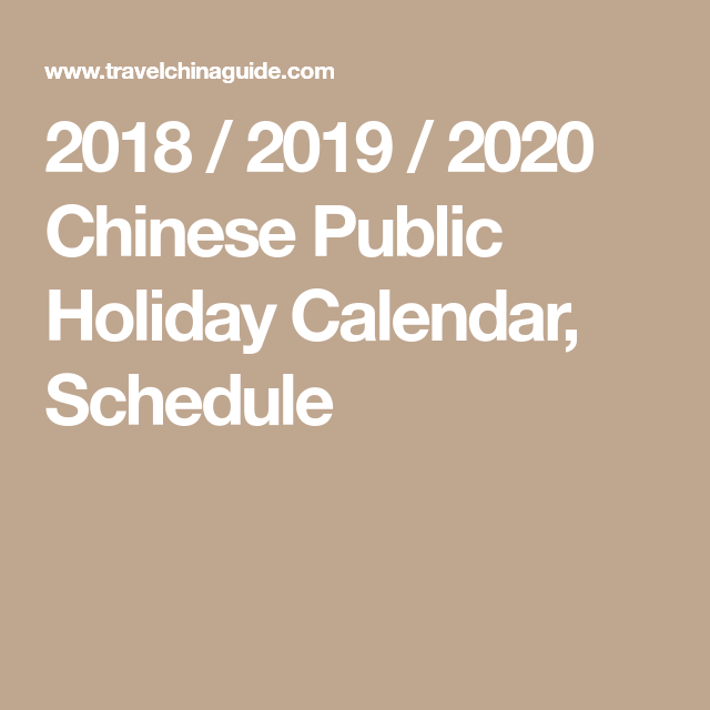 2018 2019 2020 Chinese Public Holiday Calendar Schedule Holiday Calendar Public Holidays Holiday
