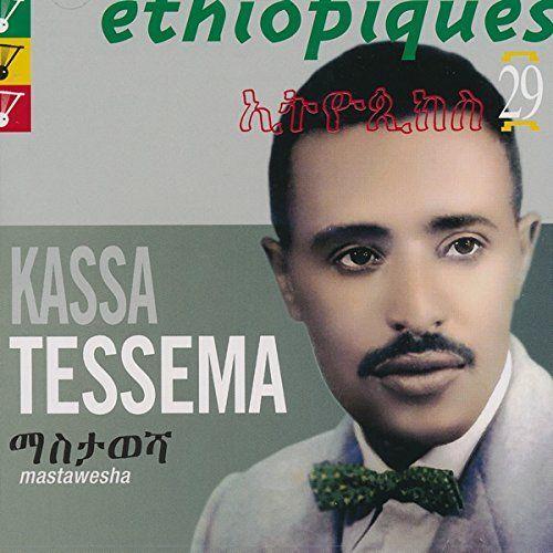 Kassa Tessema - Ethiopiques 29: Mastawesha