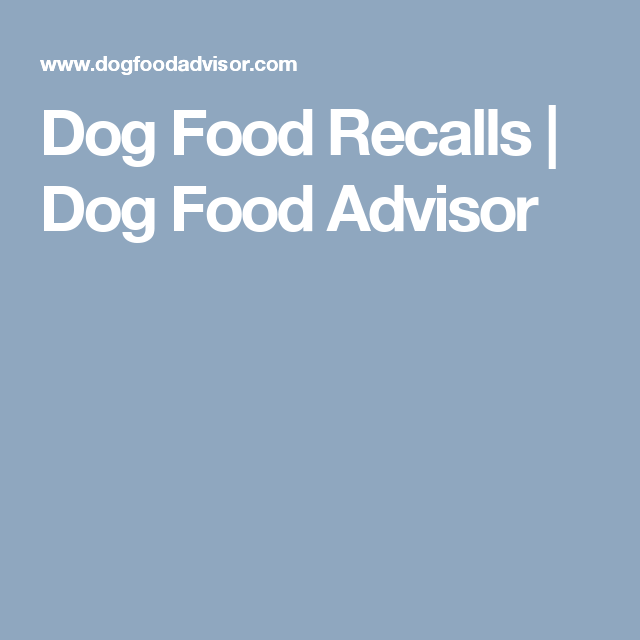 Dog Food Recalls   Dog Food Advisor