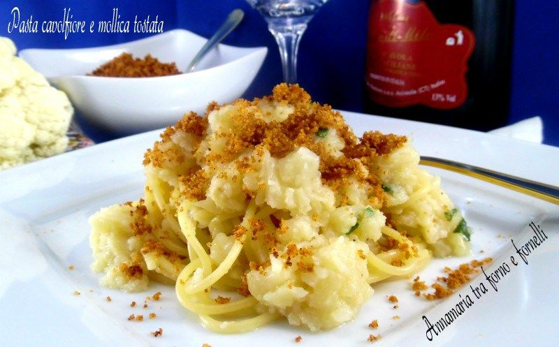 Pasta cavolfiore e mollica tostata - Ricette Blogger Riunite
