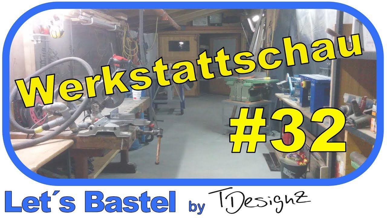 werkstattschau #32 | werkstatttour | werkstatt einrichten | videos