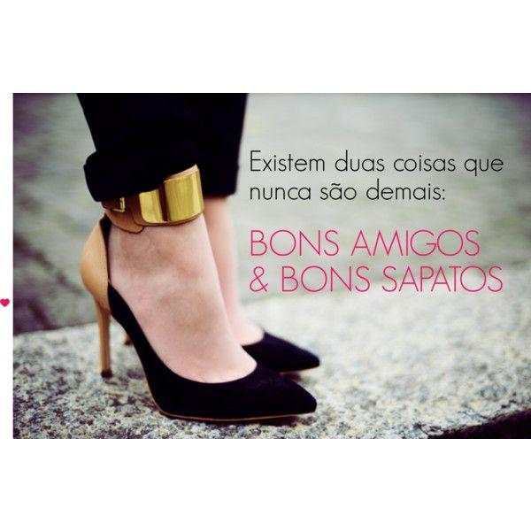 e2b1dcb54 Bons amigos e bons sapatos, nunca são demais! #frases #quotes #happy  #sapatos #moda #fashion