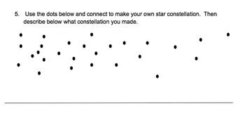 Make Your Own 3D Constellation   stars  constellations  3 D  space besides  as well 61 FREE Space Worksheets likewise Connecting the Dots  Understanding the Constellations also Dot to Dot Constellation  Cancer   Worksheet   Education together with  besides Finding the North Star together with Night Sky Coloring Pages Constellation Sheets Lesson For moreover Star and Constellation Facts and Worksheets   KidsKonnect further Activity for Constellations of the Zodiac together with Create Your Own Constellation   Clroom Ideas    Pinterest besides Create Your Own Constellation  Space Writing   of Learning likewise Make your own planisphere   In The Sky org also Constellations activities together with Constellations word search worksheet  Have fun hunting down the 17 likewise . on make your own constellation worksheet