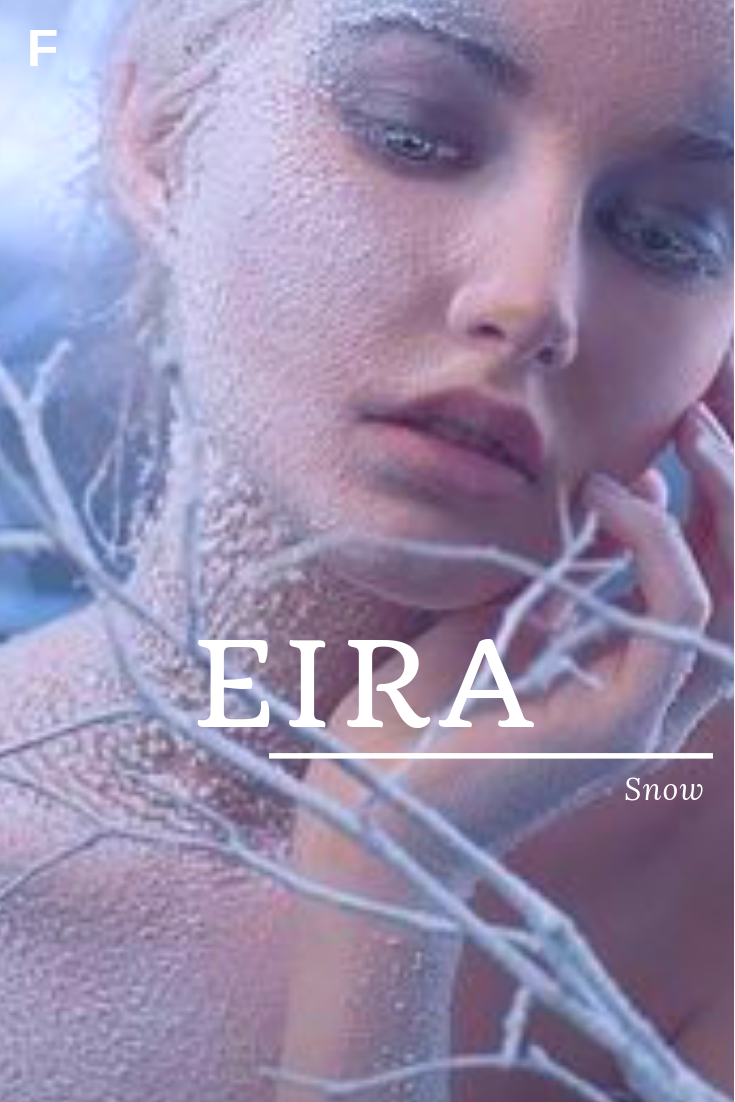 Eira Meaning Snow Welsh Names E Baby Girl Names E Baby Names Female Names Whimsical Baby Names Baby E Baby Girl Names Cool Baby Names Strong Baby Names