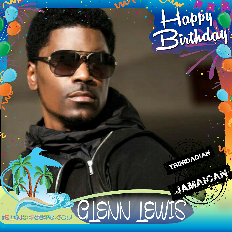 Happy Birthday Glenn Lewis!!! Singer Song Writer Born To