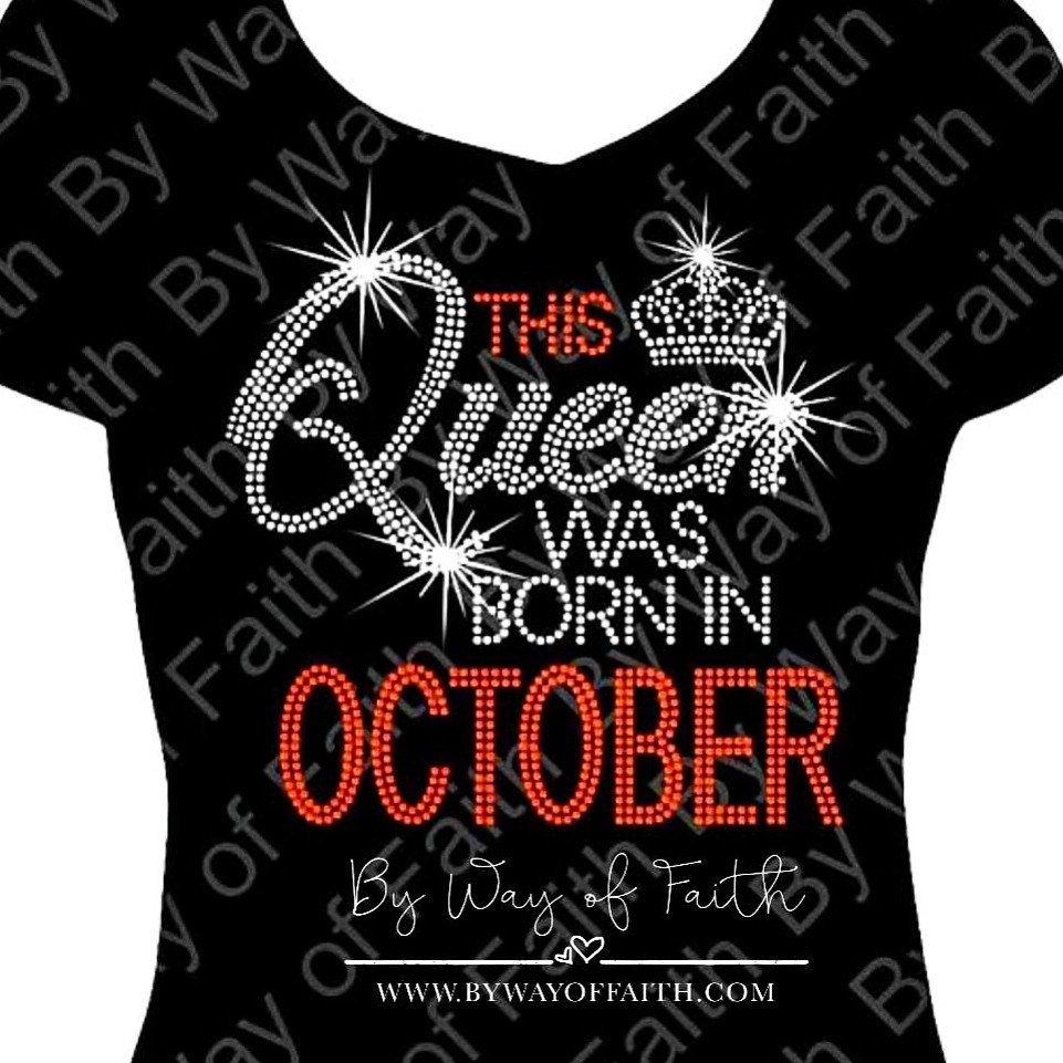 THIS QUEEN Was Born In OCTOBER Bling Rhinestone T Shirt Birthday Tee Queens Slay Are October