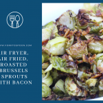 Air Fryer Roasted Brussels Sprouts With Bacon Recipe