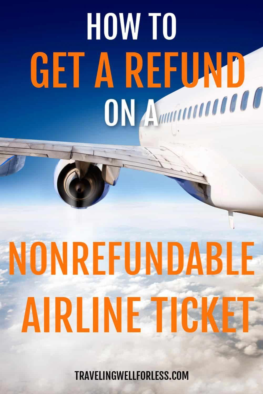 When you buy a nonrefundable ticket you can't get your money back if you have to cancel. But here are all ways you can get a full refund! | refund nonrefundable airline ticket | travel tips | travel hacks | travel | #travelwell4less