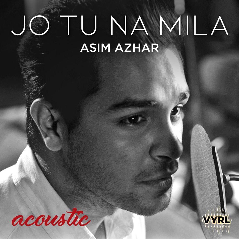 Jo Tu Na Mila Acoustic Single By Asim Azhar Sponsored Acoustic Mila Asim Single Affiliate Mp3 Song Mp3 Song Download Songs