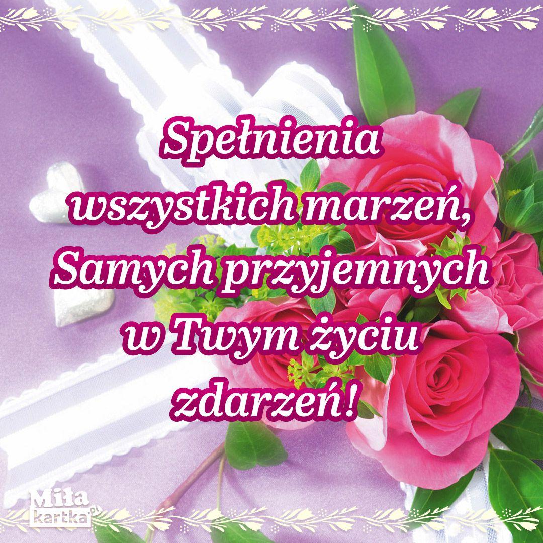 Spelnienia Wszystkich Marzen Stolat Urodziny Zyczenia Urodzinowe Swieto Kwiaty Impreza 100lat Kartki Polska Happybirt Happy Birthday Birthday Happy