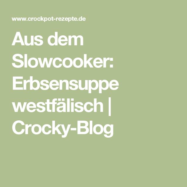 Aus dem Slowcooker: Erbsensuppe westfälisch   Crocky-Blog