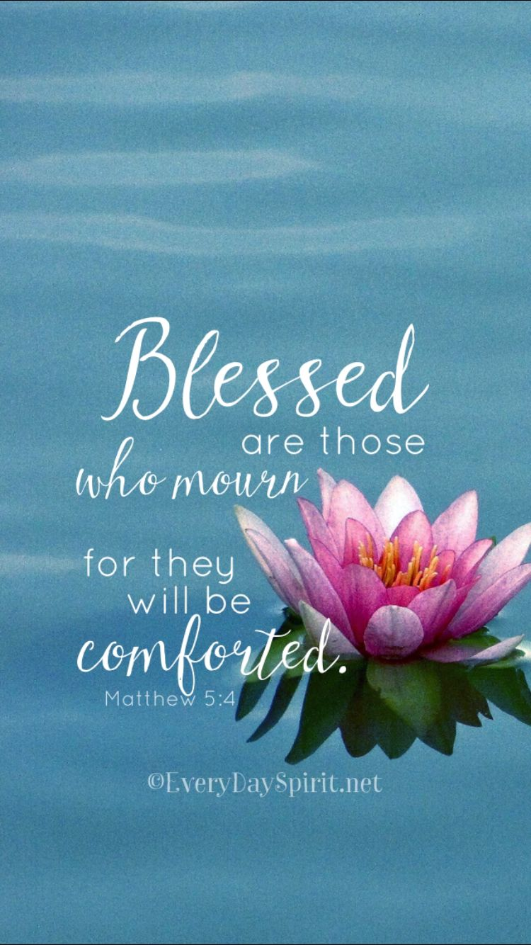 Blessed Are Those Who Mourn For They Shall Be Comforted Matthew