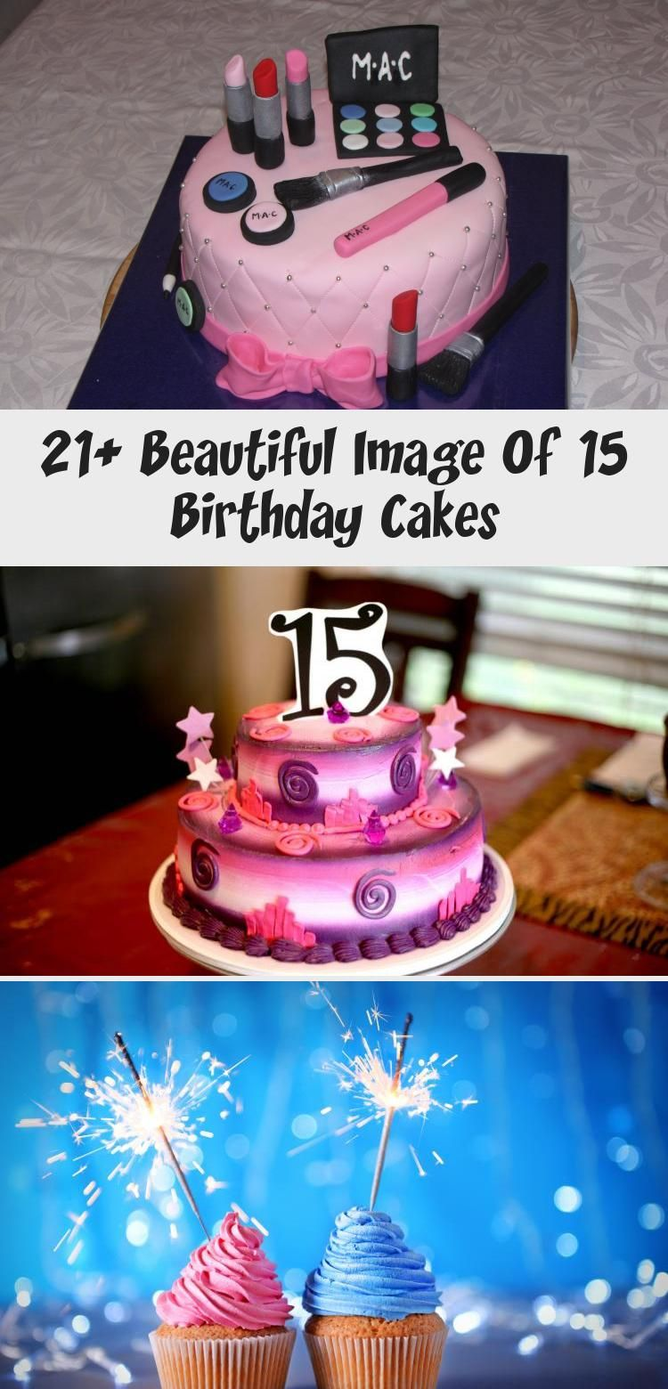 21 beautiful image of 15 birthday cakes in 2020 15th